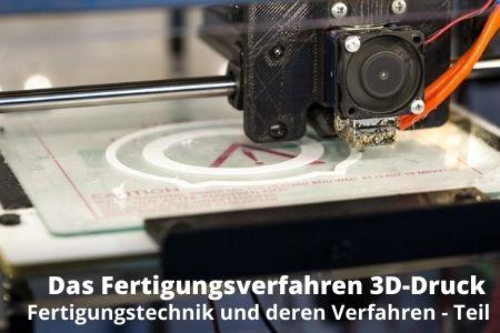 Das Fertigungsverfahren 3D-Druck - karriere-und-bildung