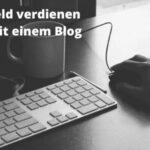 Erfolgreich Geld verdienen mit einem Blog