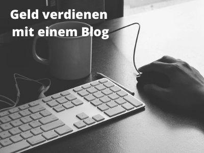 So verdienst du mit einem Blog Geld