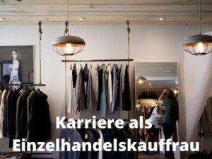 Karriere als Einzelhandelskauffrau bzw. Einzelhandelsfachmann