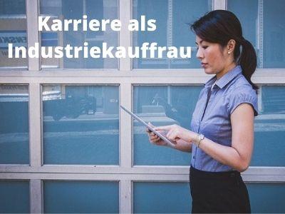 Industriekauffrau - Karriere, Weiterbildung uvm.